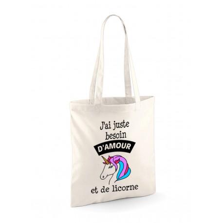 """Tote Bag """"J'ai juste besoin d'amour et de Licorne"""" modèle 2"""