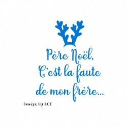 """Texte en flex thermocollant Humour """" Père Noel c'est la faute de mon frère"""""""