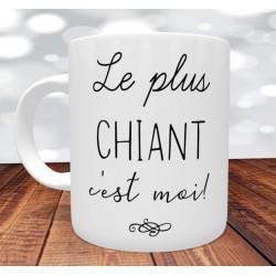 Mug Humour Le plus Chiant, râleur, sexy, casse-couille...