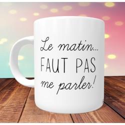 Mug Le matin faut pas me parler - Mug Humour