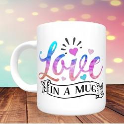 Mug Love in a mug - De l'amour dans un mug